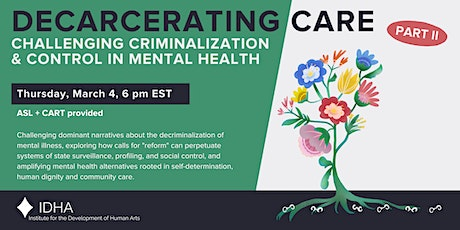 Decarcerating Care: Challenging Criminalization & Control in Mental Health tickets