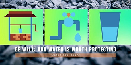 Be Well: Your Water is Worth Protection tickets