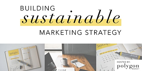 Building Sustainable Marketing Strategy Webinar tickets