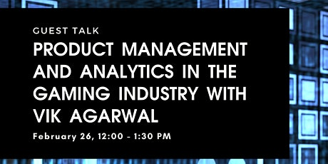 Guest Talk: Product Management and Analytics in the Gaming Industry billets