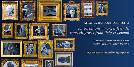 """Conversations Amongst Friends: Concerti grossi from Italy and Beyond"" tickets"