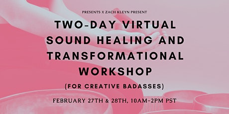 Two-Day Virtual Sound Healing and Transformational Workshop tickets