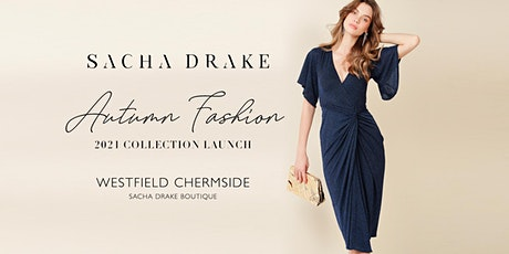SACHA DRAKE - Autumn 2021 Collection Launch - Westfield Chermside tickets