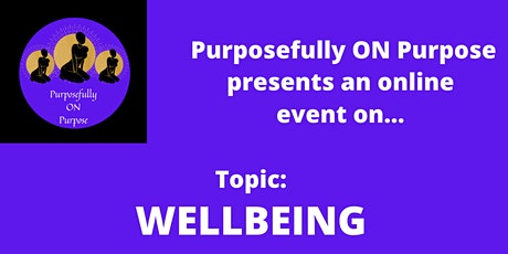 Purposefully ON Purpose presents: Wellbeing tickets