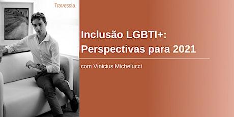 Inclusão LGBTI+: perspectivas para 2021 ingressos