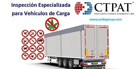 Inspección Especializada de Vehículos de Carga para la Seguridad CTPAT entradas