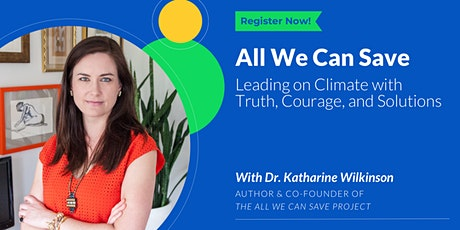 All We Can Save: Leading on Climate with Truth, Courage, and Solutions tickets