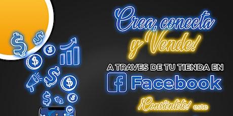 Crea, Conecta y vender a traves de tu tienda en Facebook entradas
