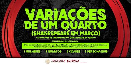 Variações de um quarto (Shakespeare em março) Temporada 2021 tickets