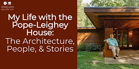 My Life with the Pope-Leighey House: The Architecture,  People, & Stories tickets
