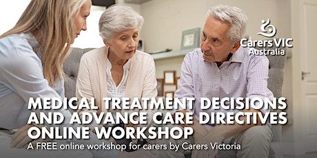 Medical Treatment Decisions & Advance Care Directives Online Workshop #7817 tickets