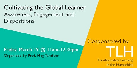 Cultivating the Global Learner: Awareness, Engagement and Dispositions tickets