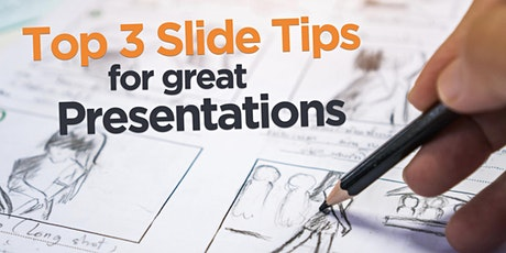 Top 3 Slide Tips for Great Presentations tickets