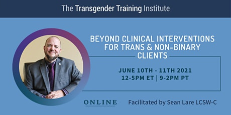 Beyond Clinical Interventions for Trans & Non-Binary Clients - 6/10-6/11 tickets