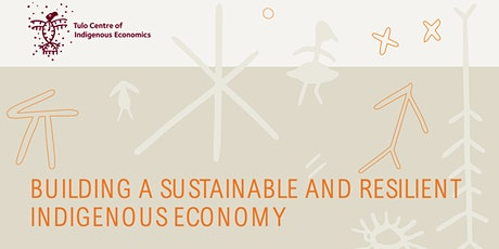 Webinar: Building A Sustainable & Resilient Indigenous Economy tickets