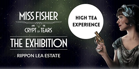 Miss Fisher and the Crypt of Tears Exhibition | High Tea tickets