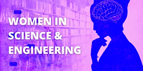 Women in Science and Engineering tickets