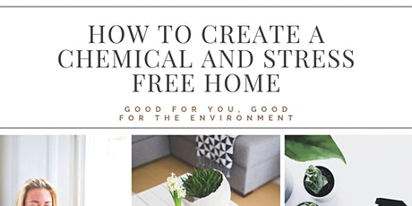 Creating a Chemical and Stress Free Home tickets