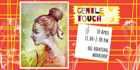 GENTLE TOUCH- oil painting social workshop tickets