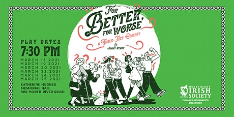For Better, For Worse,  a three act comedy by Jimmy Keary tickets