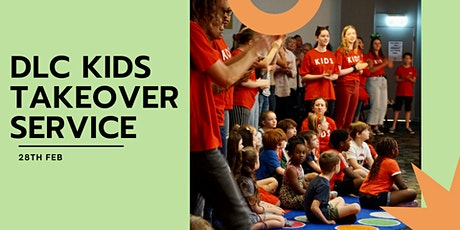 DLC KIDS TAKEOVER 28th February 9:30am tickets