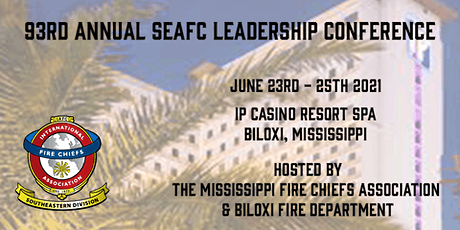 93rd Annual SEAFC / Mississippi Fire Chiefs Leadership Conference tickets