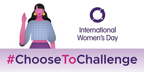 International Women's Day Forum - #ChooseToChallenge tickets