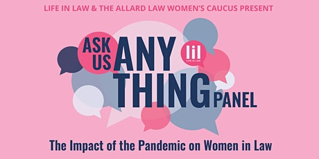 Ask Us Any LiL Thing Panel:  The Impact of the Pandemic on Women in Law tickets