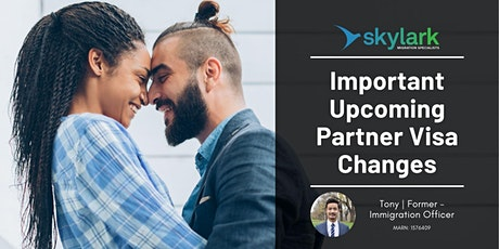 Important Upcoming Partner Visa Changes tickets