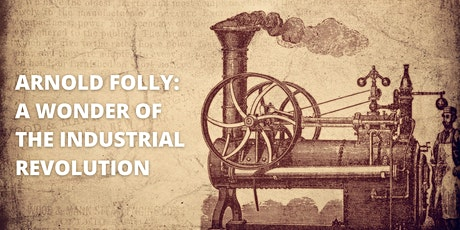 Arnold Folly - A Wonder of the Industrial Revolution tickets