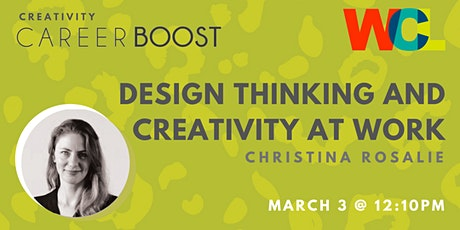 CAREER BOOST: Design Thinking and Creativity at Work with Christina Rosalie tickets