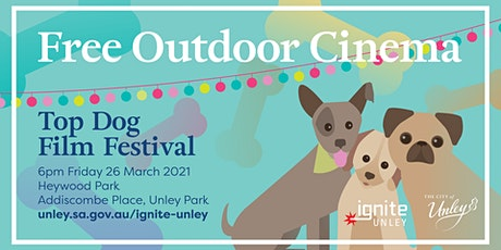 Ignite Unley Outdoor Cinema - Top Dog Film Festival tickets