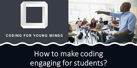 How to make coding engaging for Grade 7 to Grade 8  Students tickets