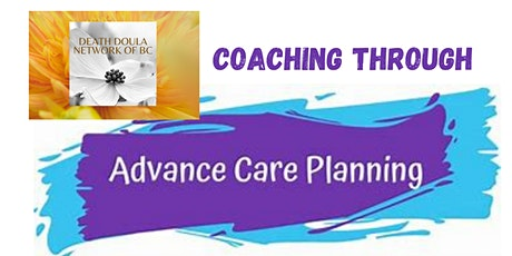 Coaching Through Advance Care Planning   - A DDNBC Event Tickets