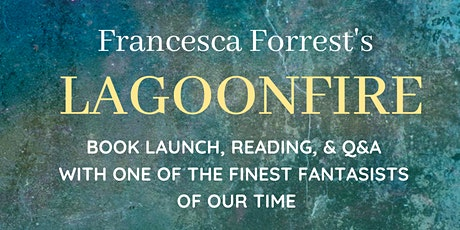 Francesca Forrest's Lagoonfire: Book Launch, Reading, Q&A tickets