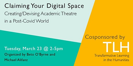Claiming your Digital Space:  Academic Theatre in a Post-Covid World tickets