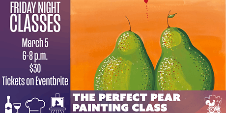 "Friday Class: ""A Perfect Pear"" Painting tickets"