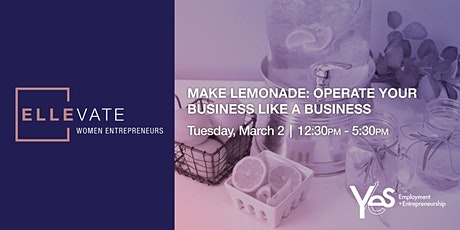 Make Lemonade: Operate Your Business LIKE a Business tickets