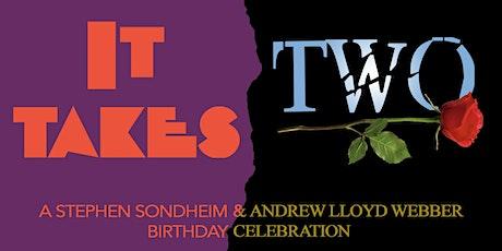 It Takes Two: A Stephen Sondheim & Andrew Lloyd Webber Birthday Celebration tickets