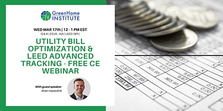 Utility Bill Optimization & LEED Advanced Tracking - Free CE Webinar tickets
