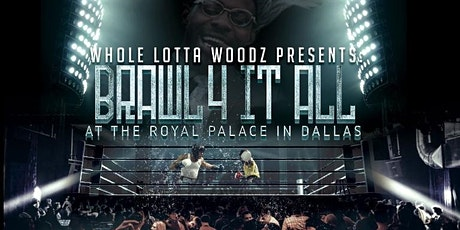 WHOLELOTTAWOODZ PRESENTS BRAWL FOR IT ALL AT THE PALACE IN DALLAS tickets
