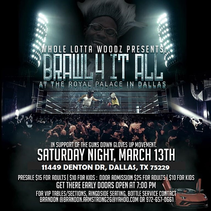 WHOLELOTTAWOODZ PRESENTS BRAWL FOR IT ALL AT THE PALACE IN DALLAS image