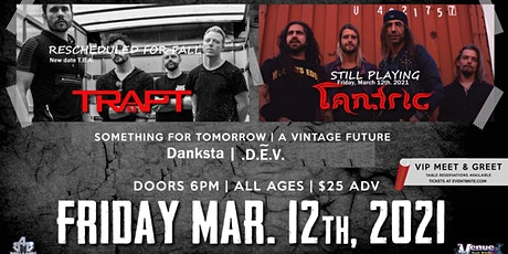 Tantric Still on -- Trapt will reschedule in The F tickets