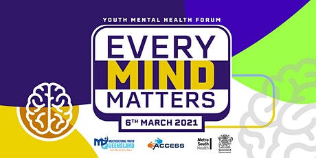 'Every Mind Matters' - Youth Mental Health Forum tickets