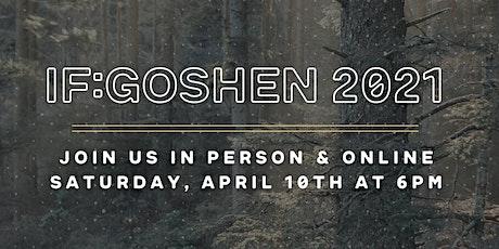 IF:Goshen 2021 tickets