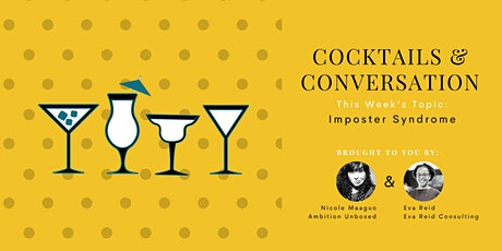 Cocktails & Convos: Imposter Syndrome tickets