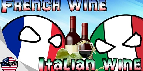 A FRANCE VS ITALY WINE TASTING! tickets