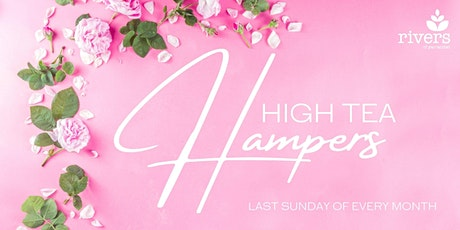 High Tea Hampers (take away) - Sunday 30th May tickets