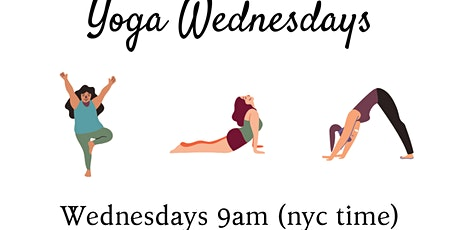 Yoga Wednesdays Live Online 9am (nyc time) tickets