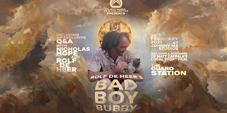 Bad Boy Bubby w/Rolf de Heer Q&A and Nicholas Hope Intro tickets